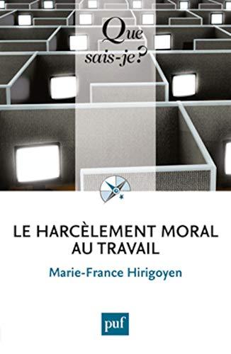 Harcèlement moral au travail (Le): Hirigoyen, Marie-France