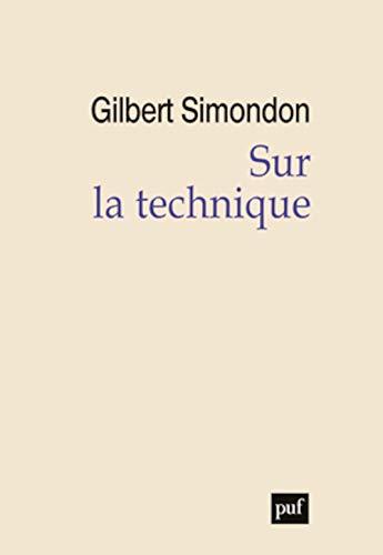 Sur la technique: Gilbert Simondon