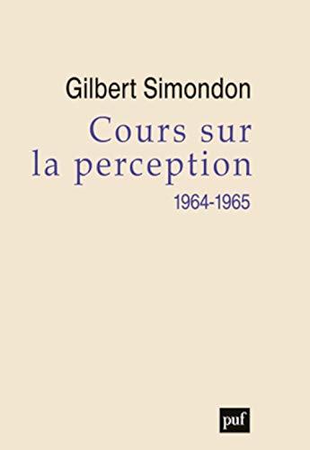 Cours sur la perception: Simondon, Gilbert