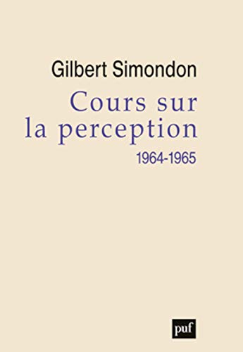 Cours sur la perception (1964-1965): Gilbert Simondon