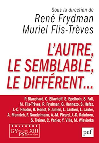 L' autre, le semblable, le different...: Rene Frydman, Muriel Flis Treves