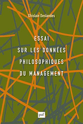 9782130625704: Essai sur les données philosophiques du management