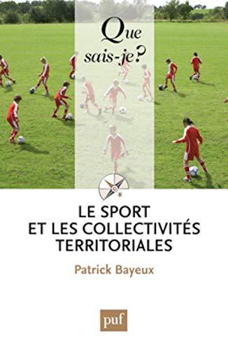 Sports et les collectivités territoriales [nouvelle édition]: Bayeux, Patrick