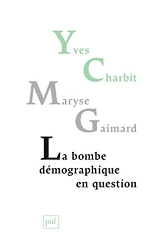 Bombe démographique en question (La): Charbit, Yves