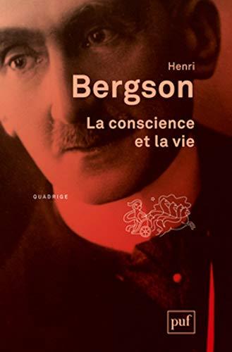 Conscience et la vie (La) [nouvelle édition]: Bergson, Henri