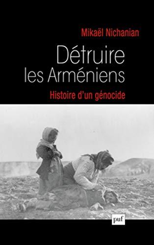 9782130626176: Détruire les arméniens. Histoire d'un génocide