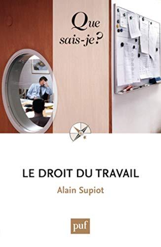 Droit du travail (Le) [nouvelle édition]: Supiot, Alain
