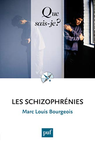 Schizophrénies (Les) [nouvelle édition]: Bourgeois, Marc Louis