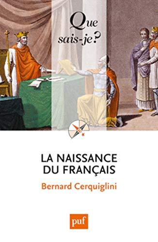 Naissance du français (La) [nouvelle édition]: Cerquiglini, Bernard