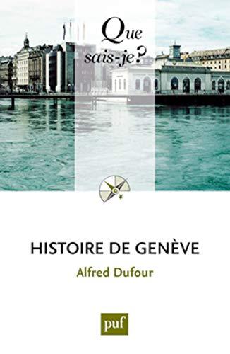 Histoire de Genève [nouvelle édition]: Dufour, Alfred
