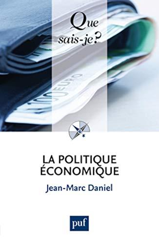 Politique économique (La) [nouvelle édition]: Daniel, Jean-Marc