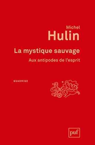 Mystique sauvage (La) [nouvelle édition]: Hulin, Michel