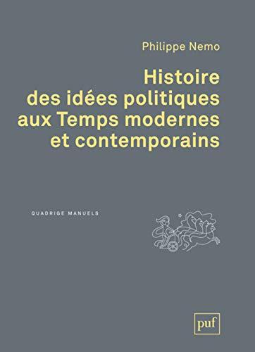 Histoire des idées politiques aux temps modernes et contemporains: Philippe Nemo