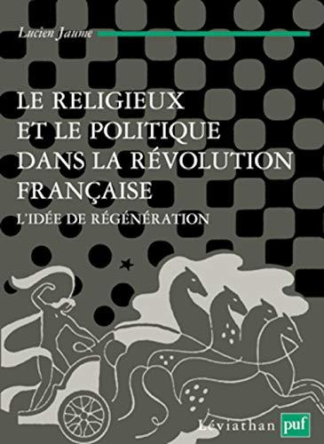 Le religieux et le politique dans la Révolution française: Lucien Jaume