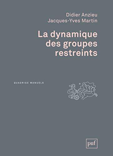 Dynamique des groupes restreints (La) [nouvelle édition]: Anzieu, Didier
