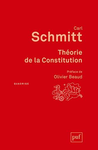 Théorie de la constitution [nouvelle édition]: Schmitt, Carl