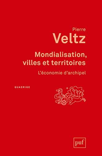 9782130627760: Mondialisation, villes et territoires - L'�conomie d'archipel
