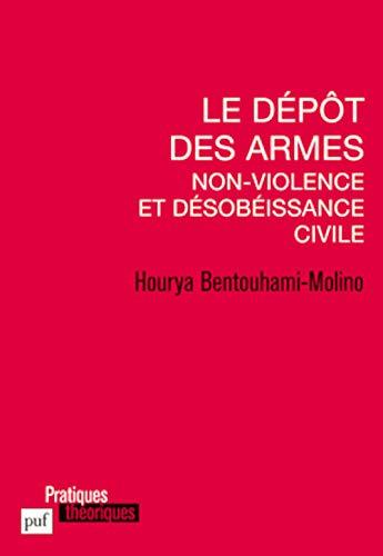 le dépot des armes ; non-violence et désobeissance civile: Hourya Bentouhami-Molino