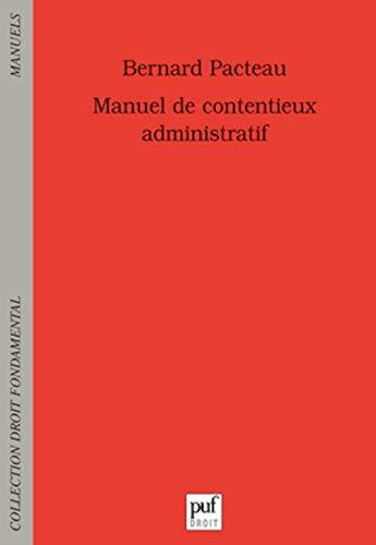 Manuel de contentieux administratif (3e édition): Bernard Pacteau