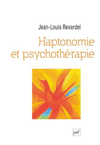 Haptonomie et psychothérapie: Jean Louis Revardel