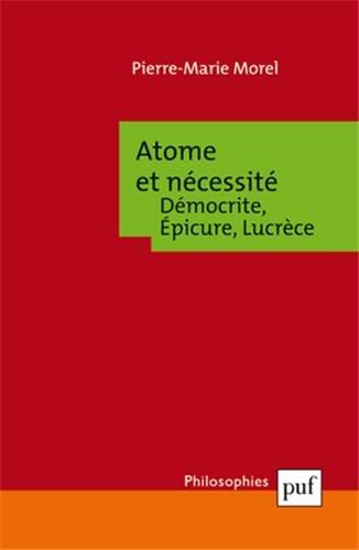 9782130628590: Atome et nécessité : Démocrite, Epicure, Lucrèce (Philosophies)