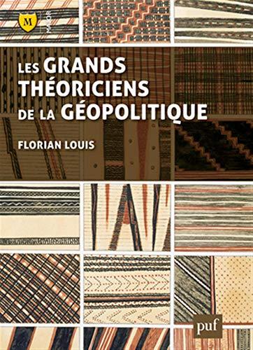 9782130628606: Les grands théoriciens de la géopolitique