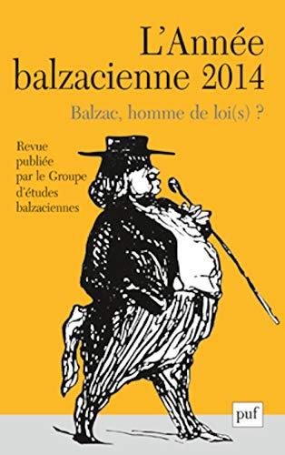 Annee Balzacienne 2014 N 15 Balzac, Homme de Loi(S) ?: Collectif