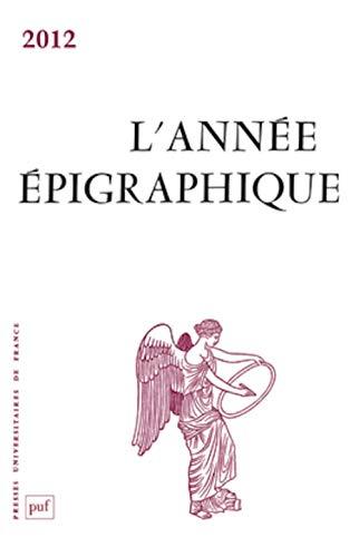 L'Année épigraphique 2012: Mireille Corbier; Collectif