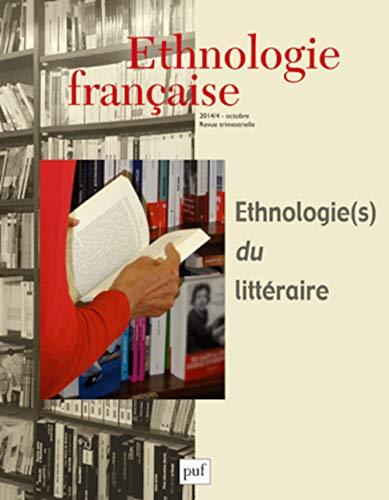 Ethnologie française, N° 4, Octobre-décembre 2014 : Ethnologie(s) du litté...