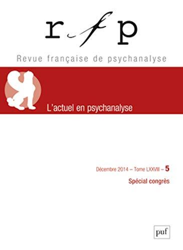 Revue française de psychanalyse, v. 78, no 05: Collectif