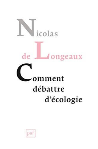 Comment débattre d'écologie?: Longeaux, Nicolas de