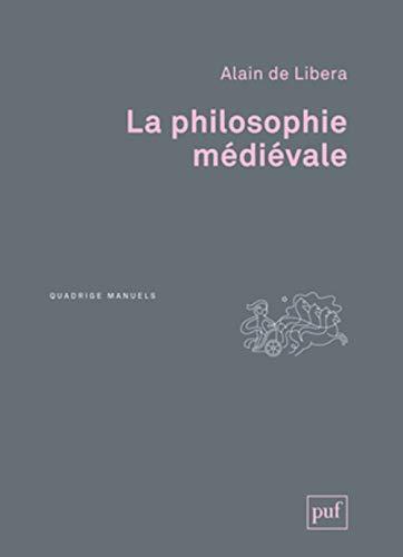 Philosophie médiévale (La) [nouvelle édition]: Libera, Alain de