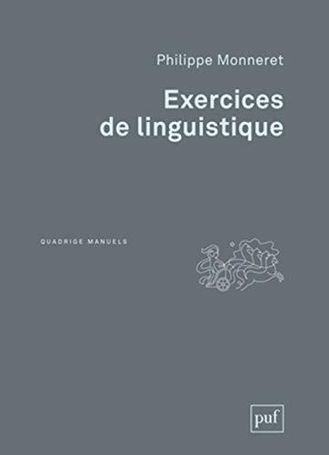 Exercices de linguistique [nouvelle édition]: Monneret, Philippe