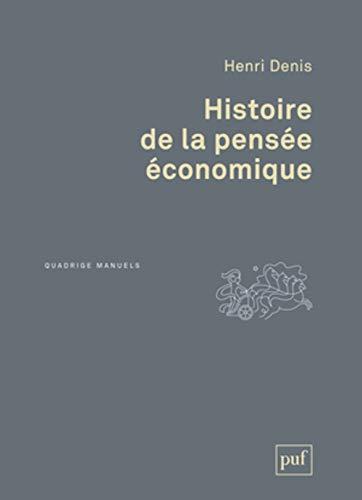Histoire de la pensée économique [nouvelle édition]: Denis, Henri