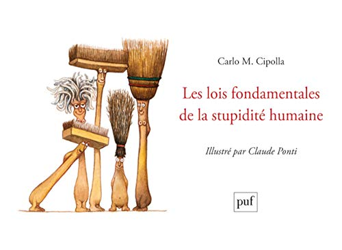 Lois fondamentales de la stupidité humaine [illustrée]: Cipolla, Carlo M.