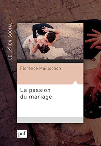 9782130630654: La passion du mariage