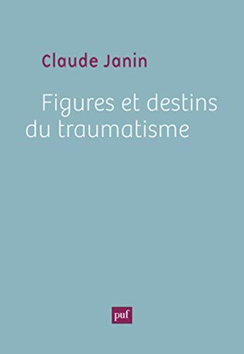 Figures et destins du traumatisme: Janin, Claude