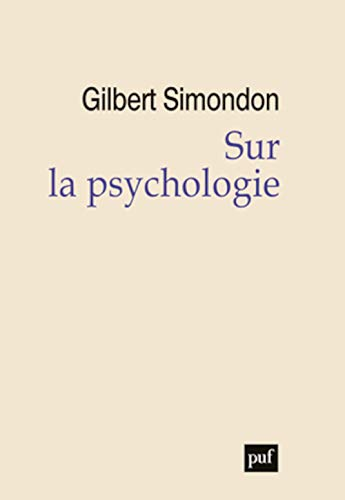 Sur la psychologie, 1956-1967: Gilbert Simondon