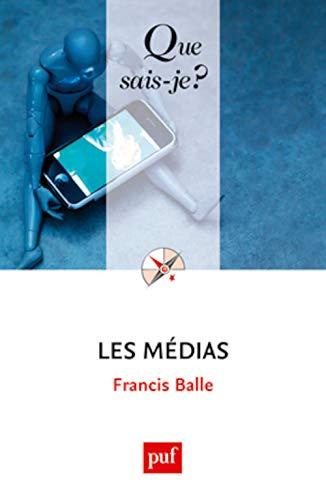 Médias (Les) [nouvelle édition]: Balle, Francis