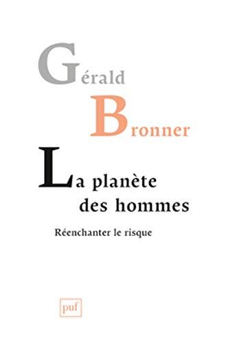 Planète des hommes (La): Bronner, G�rald