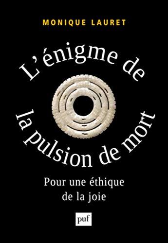 Enigme de la pulsion de mort (L'): Lauret, Monique