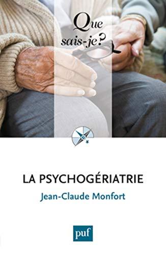 Psychogériatrie (La) [nouvelle édition]: Monfort, Jean-Claude