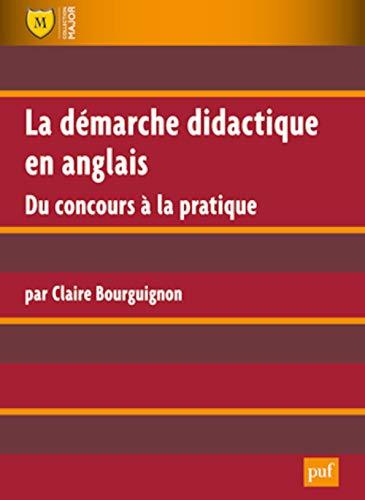 Démarche didactique en anglais (La) [nouvelle édition]: Bourguignon, Claire