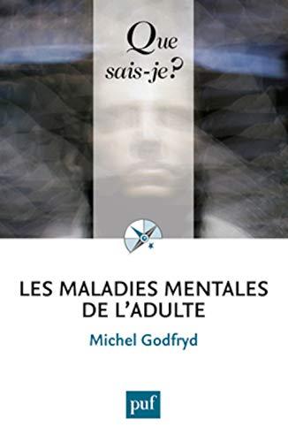 Maladies mentales de l'adulte [nouvelle édition]: Godfryd, Michel