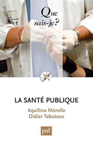 Santé publique (La) [nouvelle édition]: Morelle, Aquilino