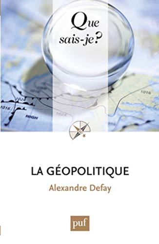Géopolitique (La) [nouvelle édition]: Defay, Alexandre