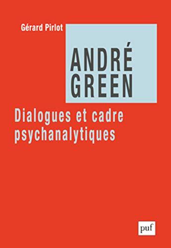 André Green: Gérard Pirlot