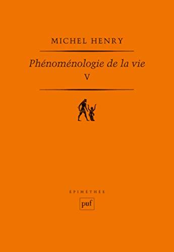 phénoménologie de la vie t.5: Michel Henry