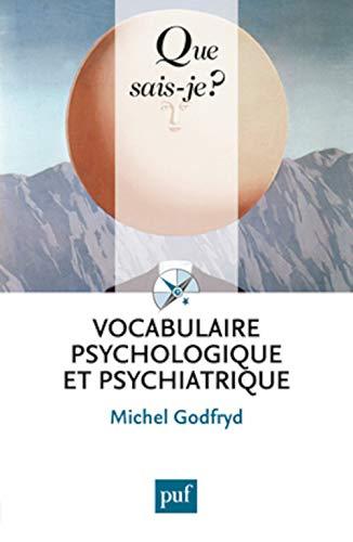 Vocabulaire psychologique et psychiatrique [nouvelle édition]: Godfryd, Michel