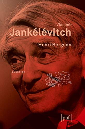 Henri Bergson [nouvelle édition]: Jankélévitch, Vladimir